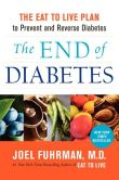 Book Cover Image. Title: The End of Diabetes:  The Eat to Live Plan to Prevent and Reverse Diabetes, Author: Joel Fuhrman