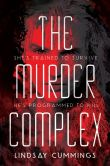 Book Cover Image. Title: The Murder Complex, Author: Lindsay Cummings