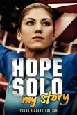 Book Cover Image. Title: Hope Solo:  My Story (Young Readers' Edition), Author: Hope Solo