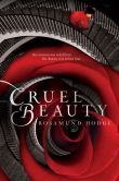 Book Cover Image. Title: Cruel Beauty, Author: Rosamund Hodge