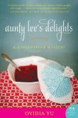 Book Cover Image. Title: Aunty Lee's Delights:  A Singaporean Mystery, Author: Ovidia Yu