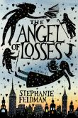 Book Cover Image. Title: The Angel of Losses, Author: Stephanie Feldman