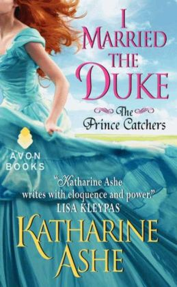 I Married the Duke: The Prince Catchers