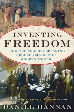 Hannan – Inventing Freedom: How the English-Speaking Peoples Made the Modern World.
