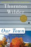 Book Cover Image. Title: Our Town, Author: Thornton Wilder