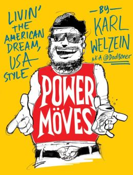 Power Moves: A Guide to Livin' the American Dream, USA Style