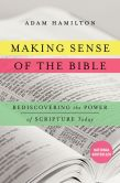 Book Cover Image. Title: Making Sense of the Bible:  Rediscovering the Power of Scripture Today, Author: Adam Hamilton