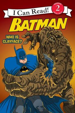 Batman Classic: Who Is Clayface?: I Can Read Level 2