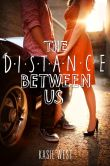 Book Cover Image. Title: The Distance Between Us, Author: Kasie West