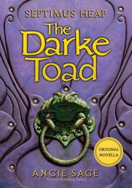 The Darke Toad (Septimus Heap Series)