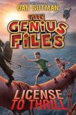 Book Cover Image. Title: The Genius Files #5:  License to Thrill, Author: Dan Gutman