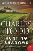 Book Cover Image. Title: Hunting Shadows (Inspector Ian Rutledge Series #16), Author: Charles Todd