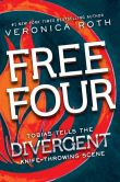 Book Cover Image. Title: Free Four:  Tobias Tells the Divergent Knife-Throwing Scene, Author: Veronica Roth