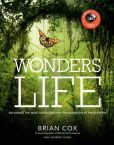 Book Cover Image. Title: Wonders of Life:  Exploring the Most Extraordinary Phenomenon in the Universe, Author: Brian Cox