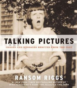 Talking Pictures: Images and Messages Rescued from the Past (PagePerfect NOOK Book)