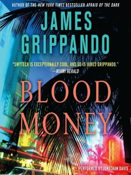 Blood Money: Jack Swyteck Series, Book 10