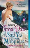 Book Cover Image. Title: Say Yes to the Marquess:  Castles Ever After, Author: Tessa Dare