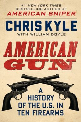American Gun: A History of the U.S. in Ten Firearms