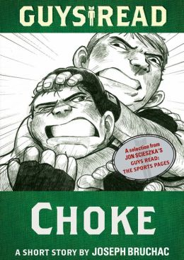 Guys Read: Choke: A Short Story from Guys Read: The Sports Pages