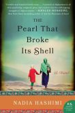 Book Cover Image. Title: The Pearl that Broke Its Shell:  A Novel, Author: Nadia Hashimi