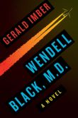 Book Cover Image. Title: Wendell Black, MD, Author: Gerald, M.D. Imber M.D.