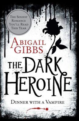 The Dark Heroine: Dinner with a Vampire (Dark Heroine Series #1)