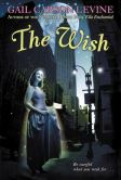 Book Cover Image. Title: The Wish, Author: Gail Carson Levine