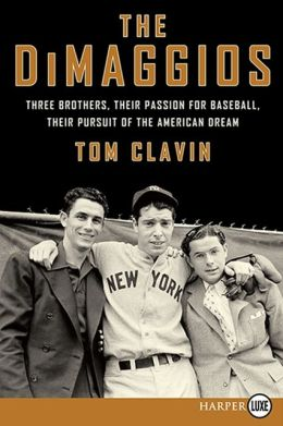 The DiMaggios LP: Three Brothers, Their Passion for Baseball, Their Pursuit of the American Dream