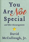 Book Cover Image. Title: You Are Not Special:  ... And Other Encouragements, Author: David McCullough Jr.