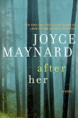 Book Cover Image. Title: After Her, Author: Joyce Maynard
