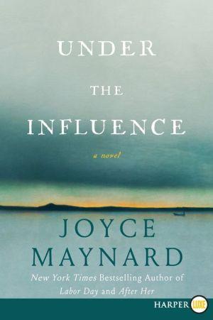 Under the Influence LP: A Novel