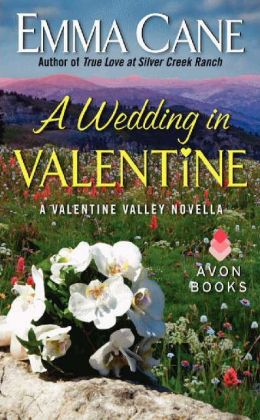 A Wedding in Valentine: A Valentine Valley Novella