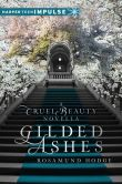 Book Cover Image. Title: Gilded Ashes:  A Cruel Beauty Novella, Author: Rosamund Hodge