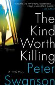 The Kind Worth Killing by Pete Swanson