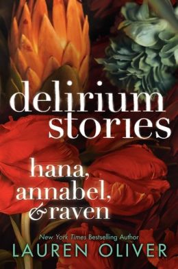 Delirium Stories: Hana, Annabel, and Raven
