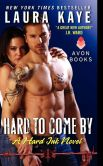 Book Cover Image. Title: Hard to Come By:  A Hard Ink Novel, Author: Laura Kaye