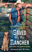 Book Cover Image. Title: Saved by the Rancher:  Book One: The Hunted Series, Author: Jennifer Ryan