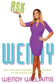 Book Cover Image. Title: Ask Wendy, Author: Wendy Williams
