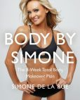 Book Cover Image. Title: Body By Simone:  The 8-Week Total Body Makeover Plan, Author: Simone De La Rue