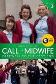 Book Cover Image. Title: Call the Midwife:  Farewell to the East End, Author: Jennifer Worth