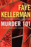 Book Cover Image. Title: Murder 101 (Peter Decker and Rina Lazarus Series #22), Author: Faye Kellerman