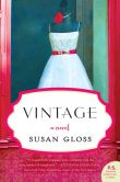 Book Cover Image. Title: Vintage:  A Novel, Author: Susan Gloss