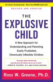 Book Cover Image. Title: The Explosive Child:  A New Approach for Understanding and Parenting Easily Frustrated, Chronically Inflexible Children, Author: Ross W. Greene PhD