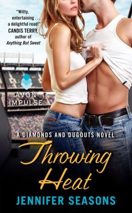 Throwing Heat (Diamonds and Dugouts Series)