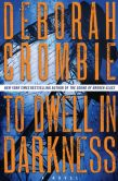 Book Cover Image. Title: To Dwell in Darkness (Duncan Kincaid and Gemma James Series #16), Author: Deborah Crombie