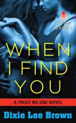 When I Find You (Trust No One Series #2)