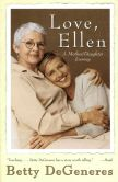 Book Cover Image. Title: Love, Ellen:  A Mother/Daughter Journey, Author: Betty Degeneres