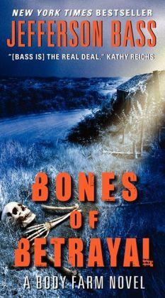 Bones of Betrayal (Body Farm Series #4)