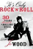Book Cover Image. Title: It's Only Rock 'n' Roll:  Thirty Years Married to a Rolling Stone, Author: Jo Wood