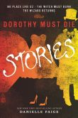 Book Cover Image. Title: Dorothy Must Die Stories:  No Place Like Oz, The Witch Must Burn, The Wizard Returns, Author: Danielle Paige